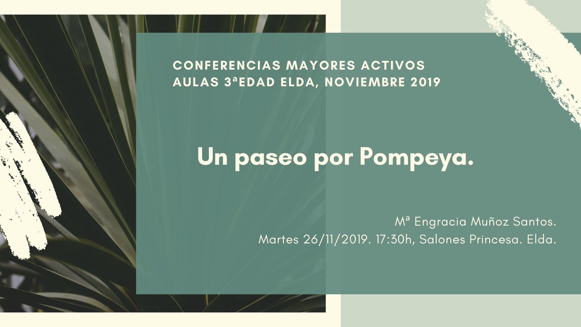 """Conferencia: """"Un paseo por Pompeya"""" (Salones Princesa"""
